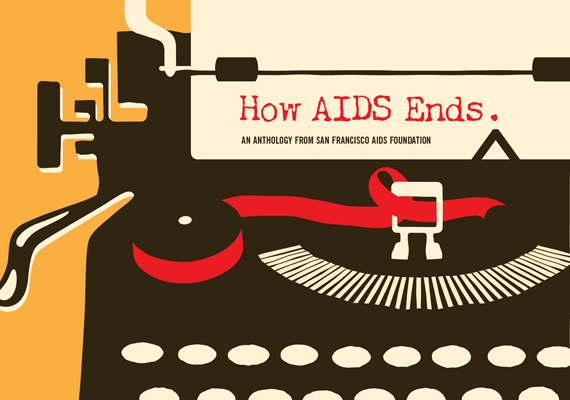 Cover design for How AIDS Ends, an anthology featuring a foreword by President Bill Clinton